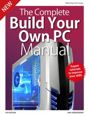 The Complete Building Your Own PC Manual – 4rd Edition 2019